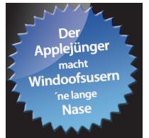 Der Applejuenger macht Windoofs-Usern ´ne lange Nase!